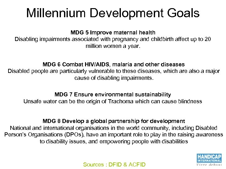 Millennium Development Goals MDG 5 Improve maternal health Disabling impairments associated with pregnancy and