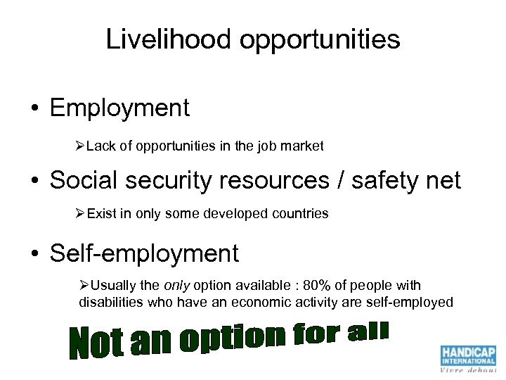 Livelihood opportunities • Employment ØLack of opportunities in the job market • Social security