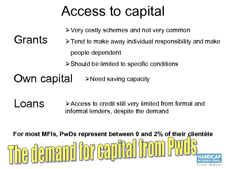 Access to capital Grants ØVery costly schemes and not very common ØTend to make