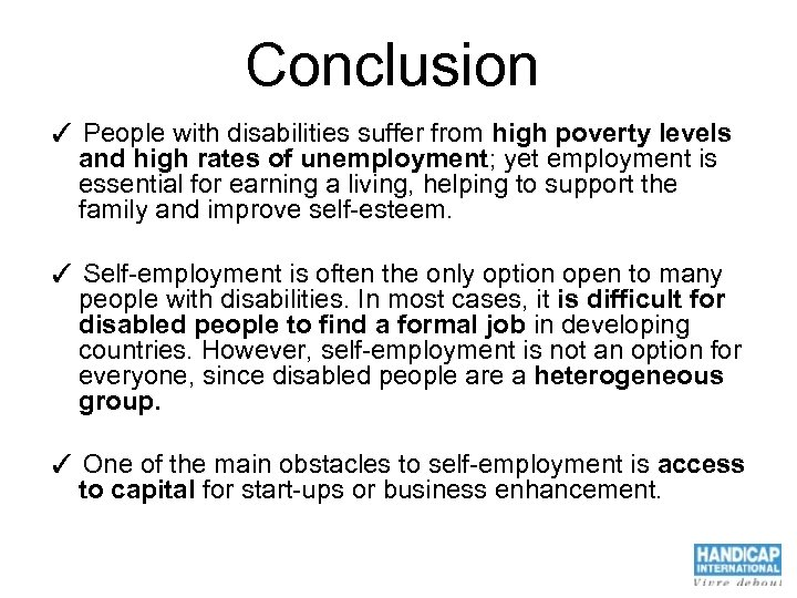 Conclusion ✓ People with disabilities suffer from high poverty levels and high rates of