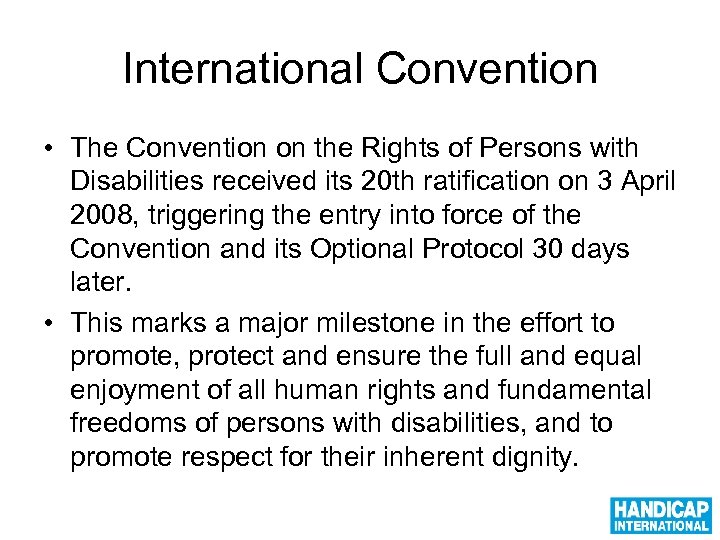 International Convention • The Convention on the Rights of Persons with Disabilities received its