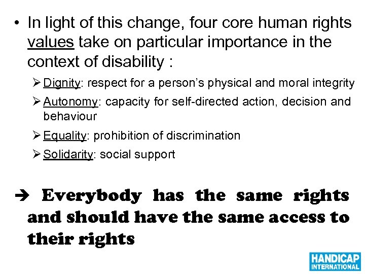• In light of this change, four core human rights values take on