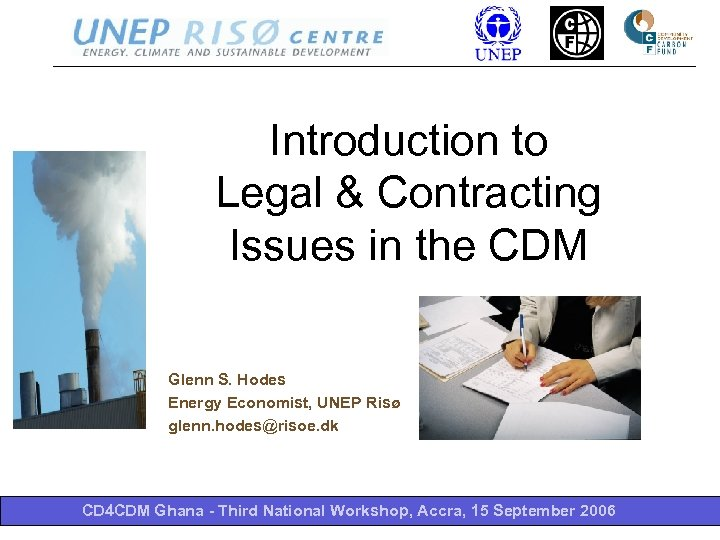 Introduction to Legal & Contracting Issues in the CDM Glenn S. Hodes Energy Economist,