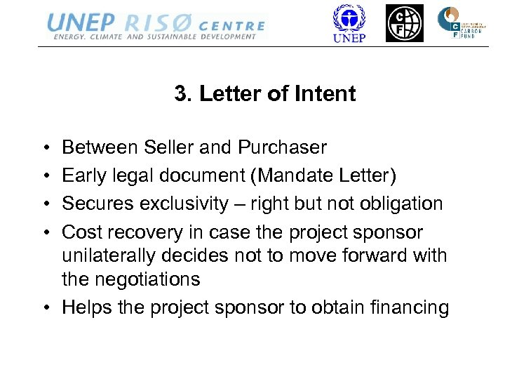 3. Letter of Intent • • Between Seller and Purchaser Early legal document (Mandate