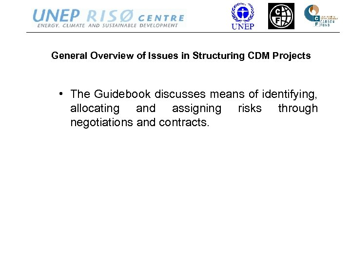 General Overview of Issues in Structuring CDM Projects • The Guidebook discusses means of
