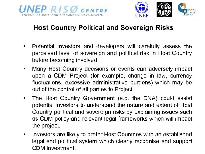 Host Country Political and Sovereign Risks • Potential investors and developers will carefully assess