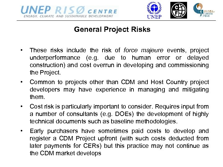 General Project Risks • These risks include the risk of force majeure events, project