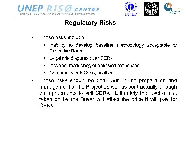 Regulatory Risks • These risks include: • Inability to develop baseline methodology acceptable to