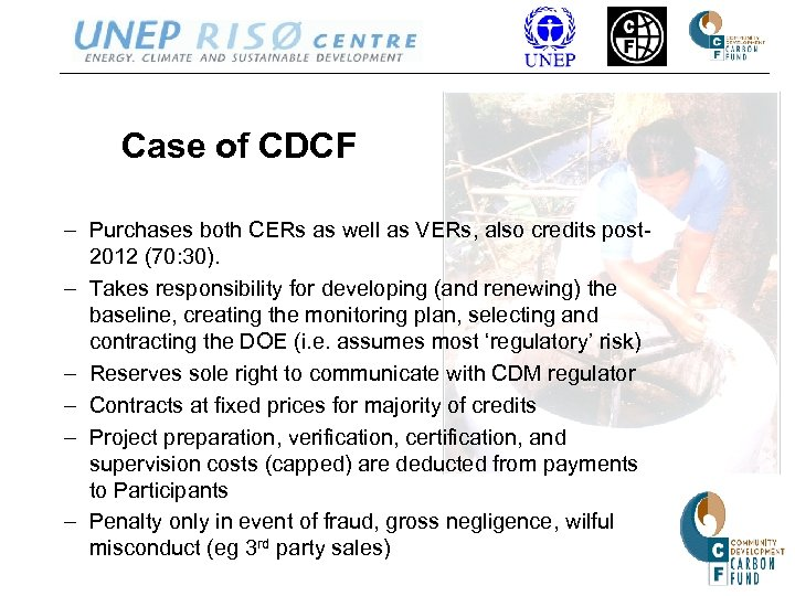 Case of CDCF – Purchases both CERs as well as VERs, also credits post