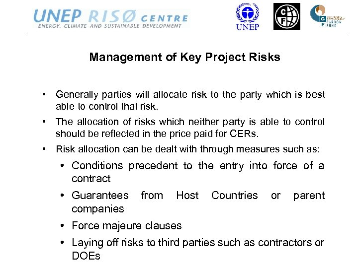 Management of Key Project Risks • Generally parties will allocate risk to the party