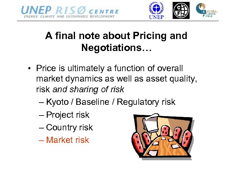 A final note about Pricing and Negotiations… • Price is ultimately a function of