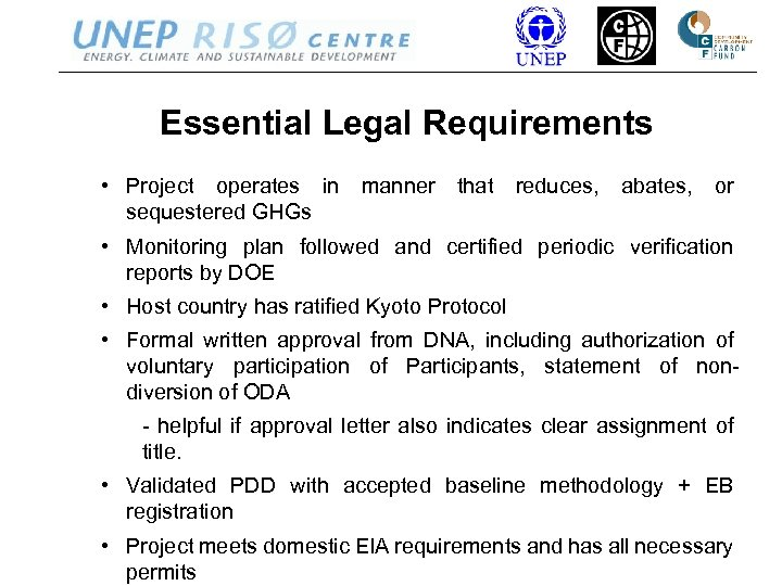 Essential Legal Requirements • Project operates in manner that reduces, abates, or sequestered GHGs