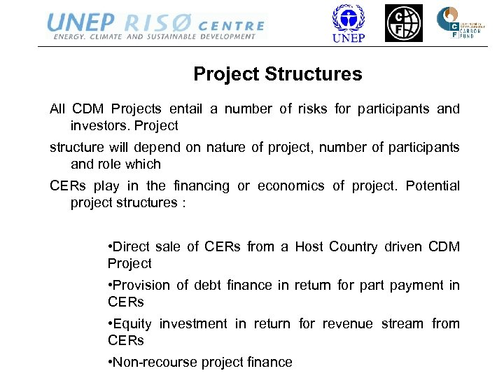 Project Structures All CDM Projects entail a number of risks for participants and investors.