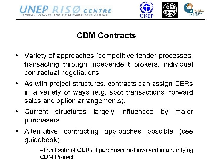 CDM Contracts • Variety of approaches (competitive tender processes, transacting through independent brokers, individual
