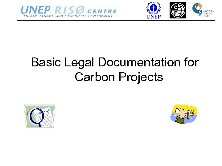Basic Legal Documentation for Carbon Projects