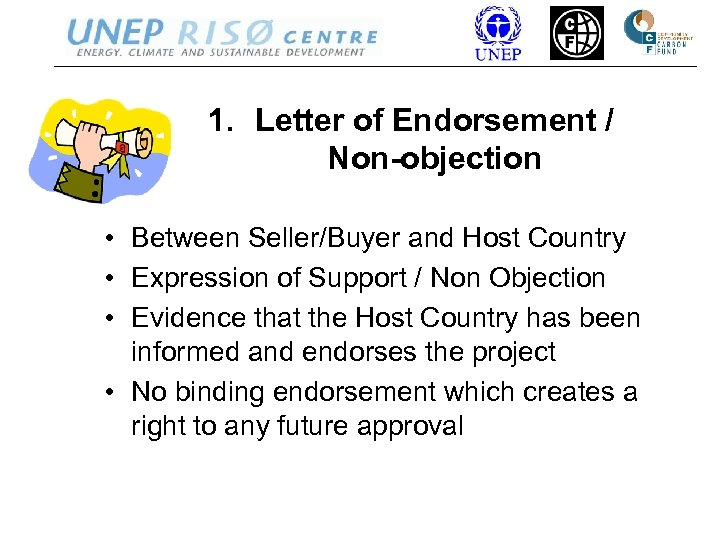 1. Letter of Endorsement / Non-objection • Between Seller/Buyer and Host Country • Expression