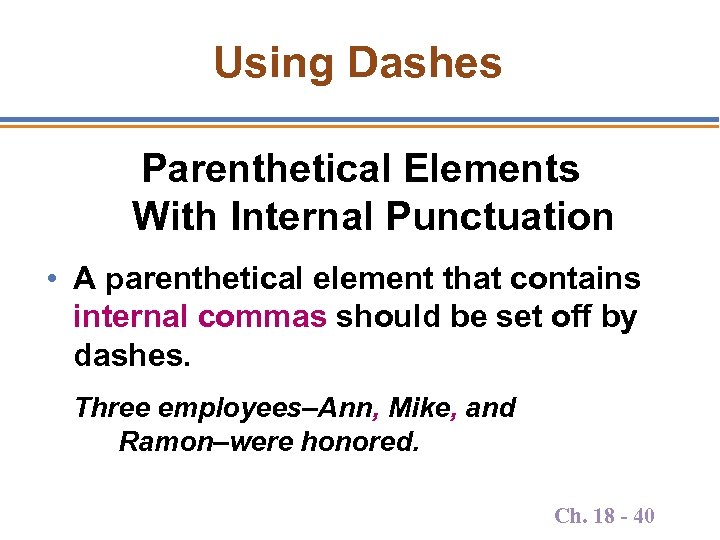 Using Dashes Parenthetical Elements With Internal Punctuation • A parenthetical element that contains internal