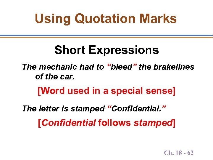 "Using Quotation Marks Short Expressions The mechanic had to ""bleed"" the brakelines of the"