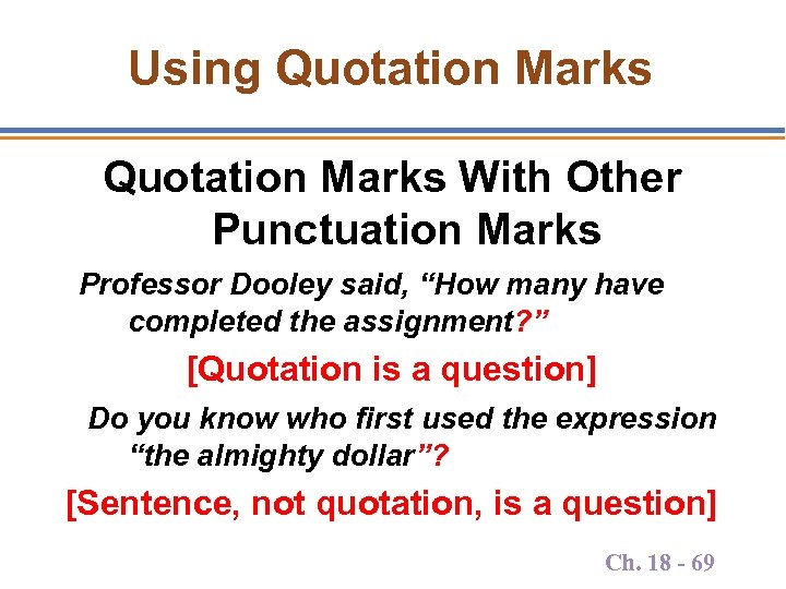"Using Quotation Marks With Other Punctuation Marks Professor Dooley said, ""How many have completed"