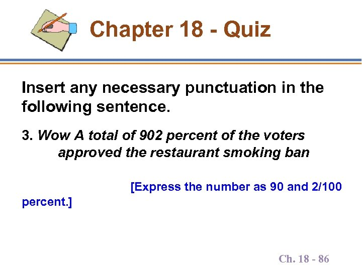 Chapter 18 - Quiz Insert any necessary punctuation in the following sentence. 3. Wow