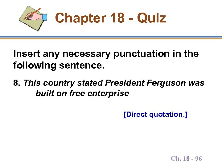 Chapter 18 - Quiz Insert any necessary punctuation in the following sentence. 8. This
