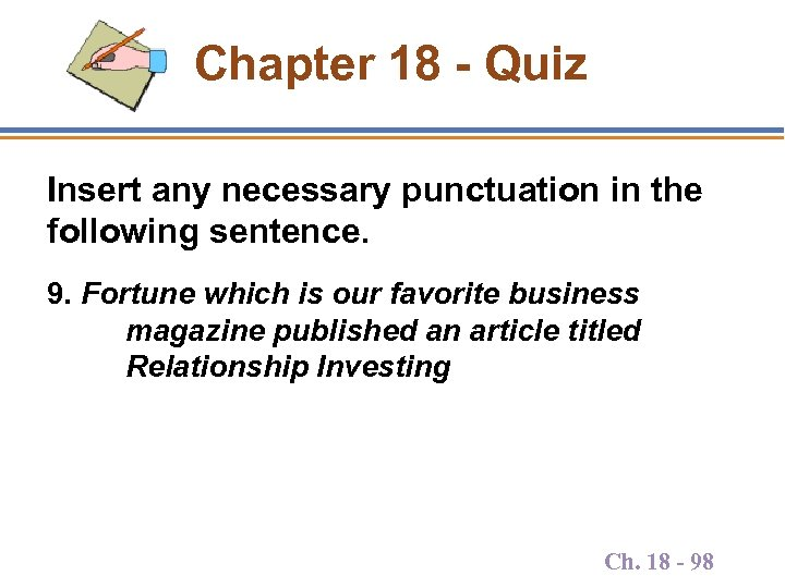 Chapter 18 - Quiz Insert any necessary punctuation in the following sentence. 9. Fortune