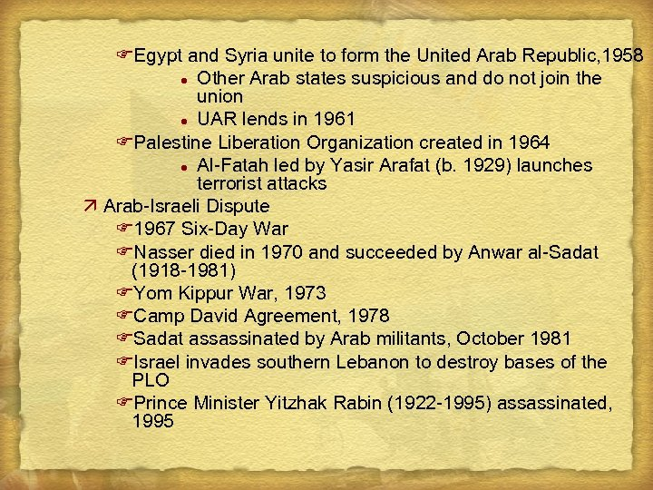 FEgypt and Syria unite to form the United Arab Republic, 1958 l Other Arab