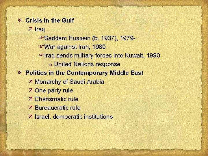 X Crisis in the Gulf ä Iraq FSaddam Hussein (b. 1937), 1979 FWar against