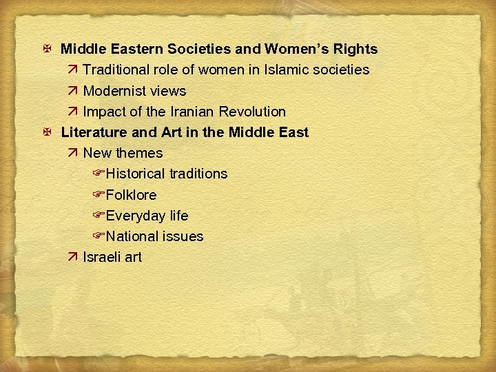 X Middle Eastern Societies and Women's Rights ä Traditional role of women in Islamic