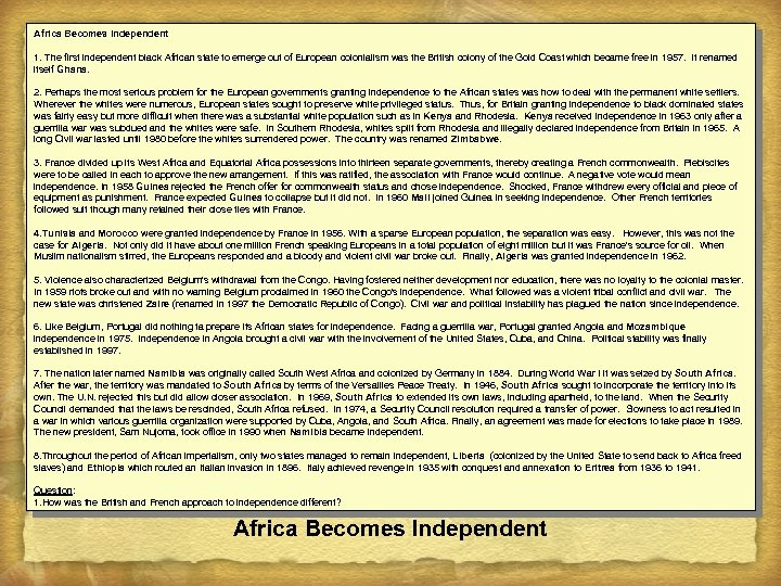 Africa Becomes Independent 1. The first independent black African state to emerge out of