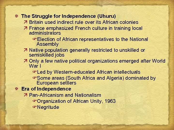 X The Struggle for Independence (Uhuru) ä Britain used indirect rule over its African