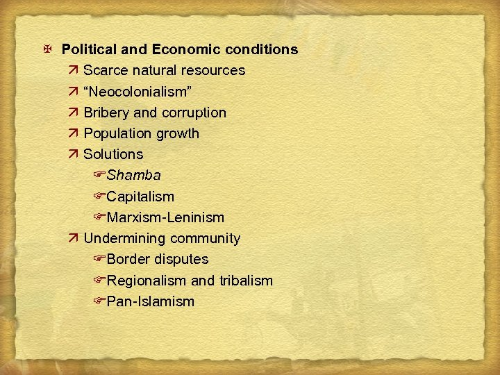 """X Political and Economic conditions ä Scarce natural resources ä """"Neocolonialism"""" ä Bribery and"""