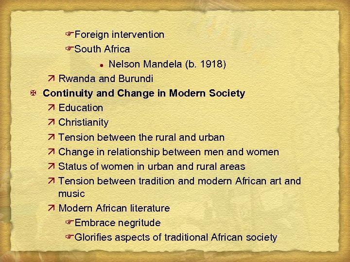 FForeign intervention FSouth Africa l Nelson Mandela (b. 1918) ä Rwanda and Burundi X
