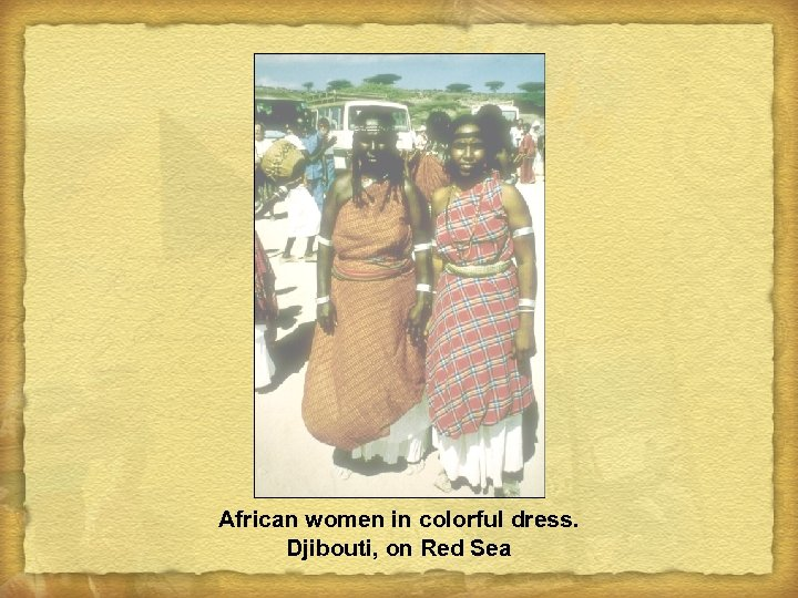 African women in colorful dress. Djibouti, on Red Sea