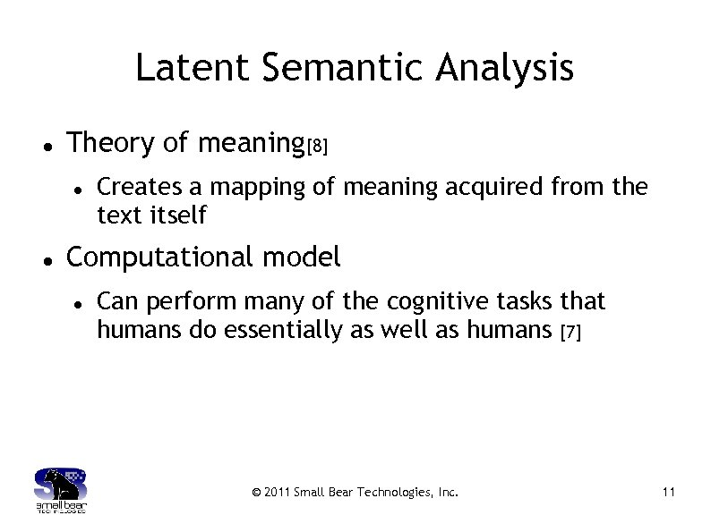 Latent Semantic Analysis Theory of meaning[8] Creates a mapping of meaning acquired from the