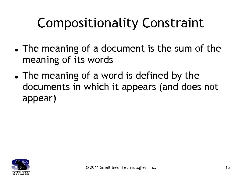 Compositionality Constraint The meaning of a document is the sum of the meaning of