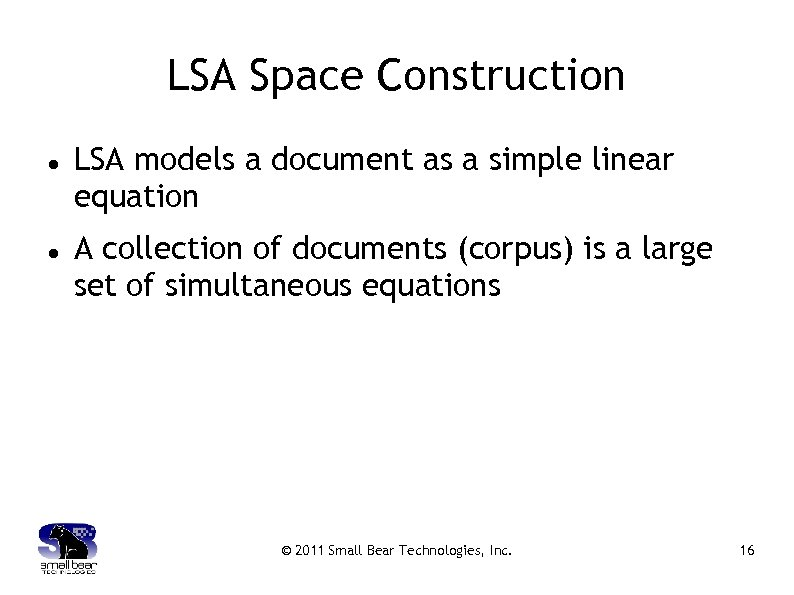 LSA Space Construction LSA models a document as a simple linear equation A collection