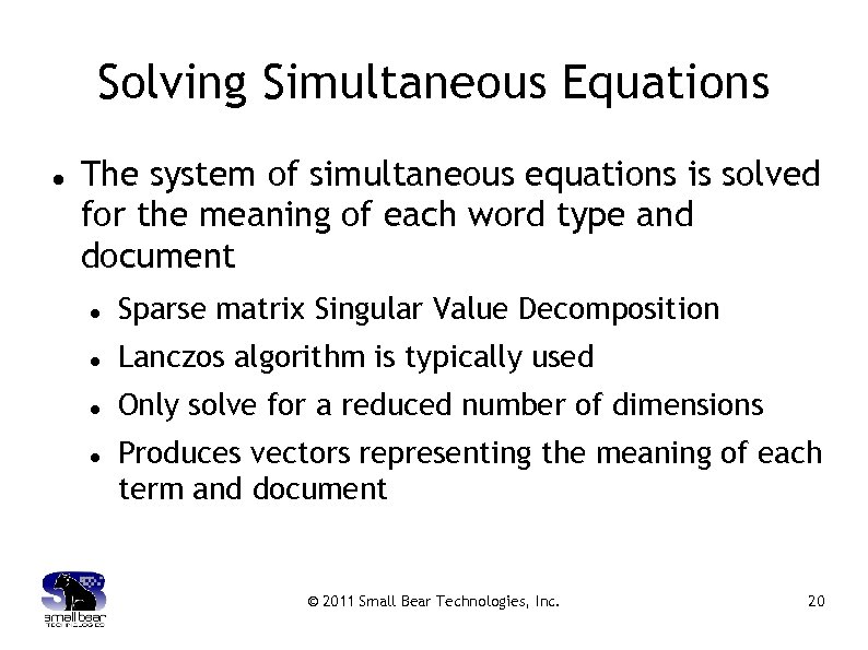 Solving Simultaneous Equations The system of simultaneous equations is solved for the meaning of