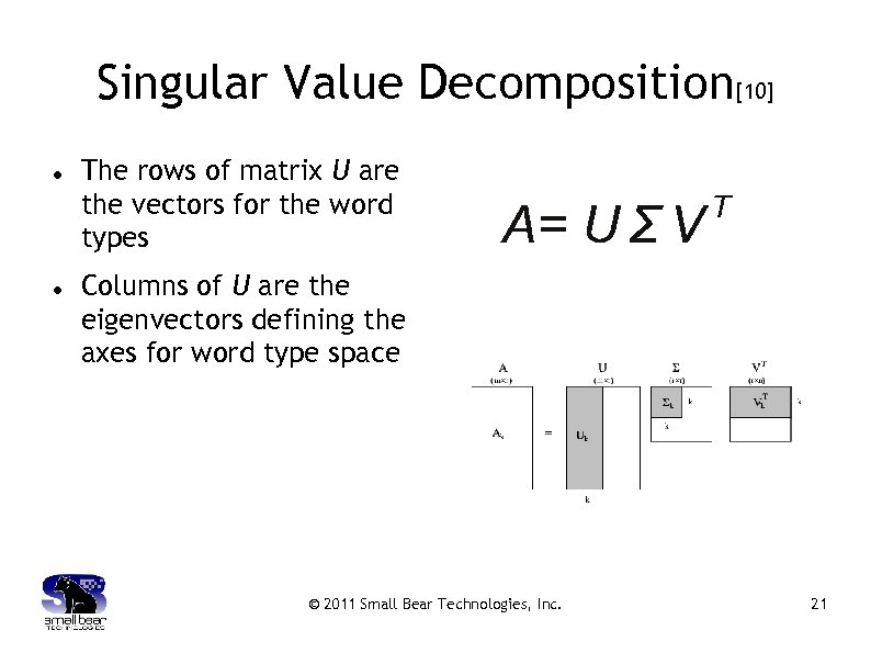Singular Value Decomposition[10] The rows of matrix U are the vectors for the word