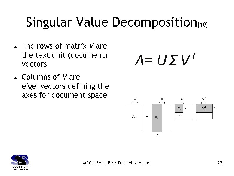 Singular Value Decomposition[10] The rows of matrix V are the text unit (document) vectors