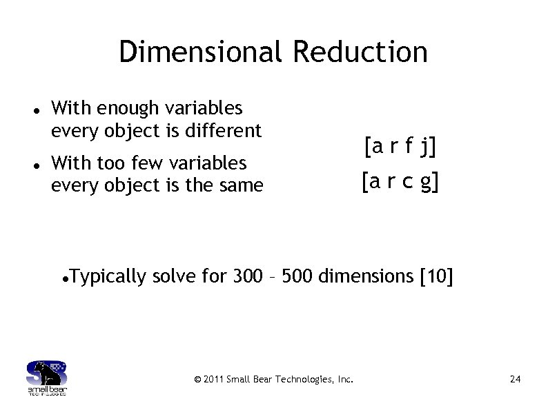 Dimensional Reduction With enough variables every object is different With too few variables every