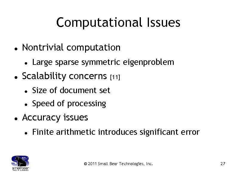 Computational Issues Nontrivial computation Large sparse symmetric eigenproblem Scalability concerns [11] Size of document
