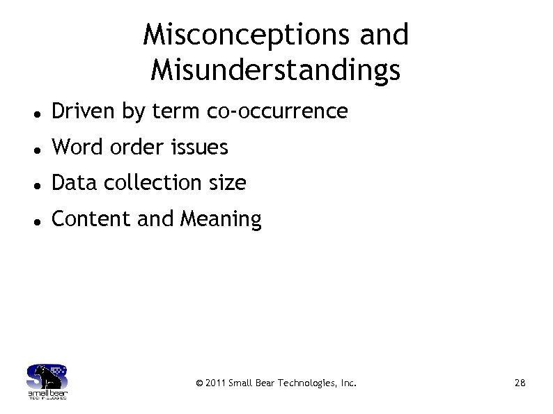 Misconceptions and Misunderstandings Driven by term co-occurrence Word order issues Data collection size Content