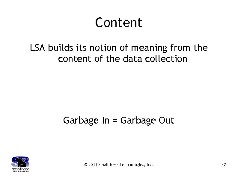 Content LSA builds its notion of meaning from the content of the data collection