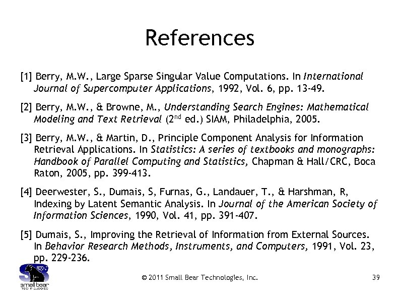 References [1] Berry, M. W. , Large Sparse Singular Value Computations. In International Journal