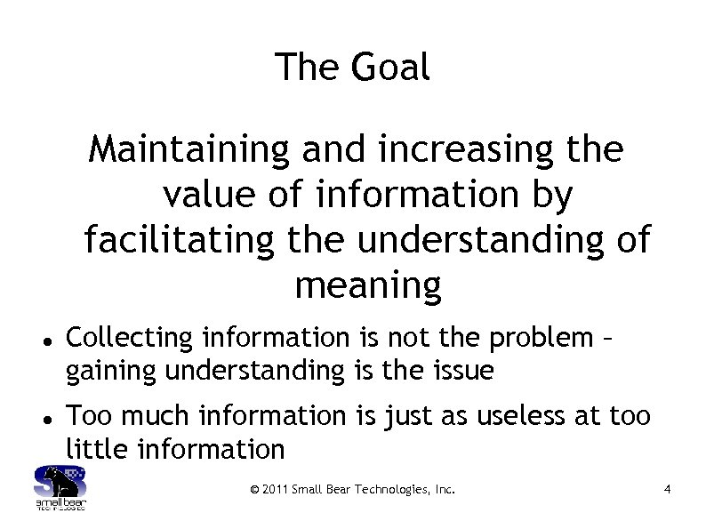 The Goal Maintaining and increasing the value of information by facilitating the understanding of