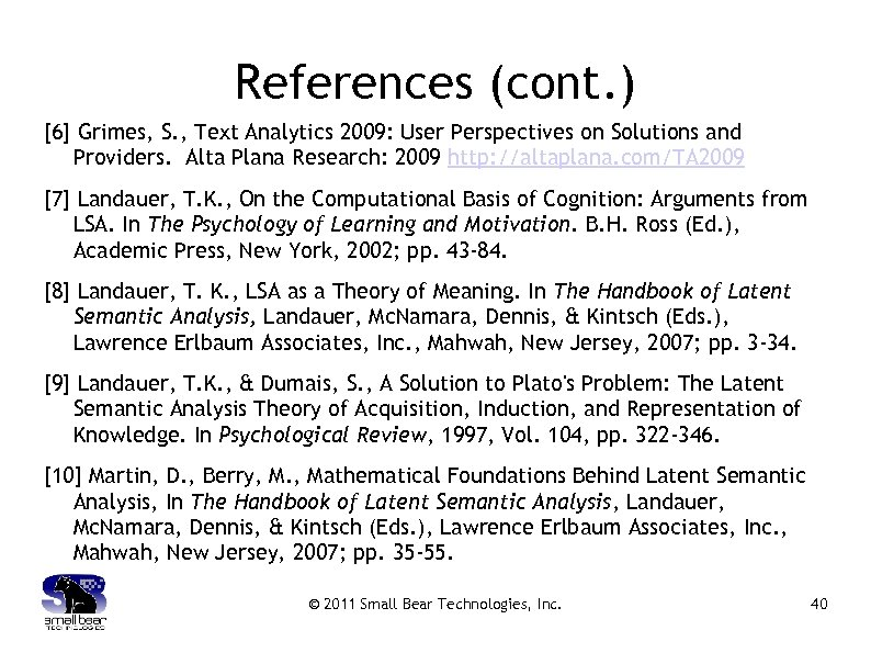 References (cont. ) [6] Grimes, S. , Text Analytics 2009: User Perspectives on Solutions