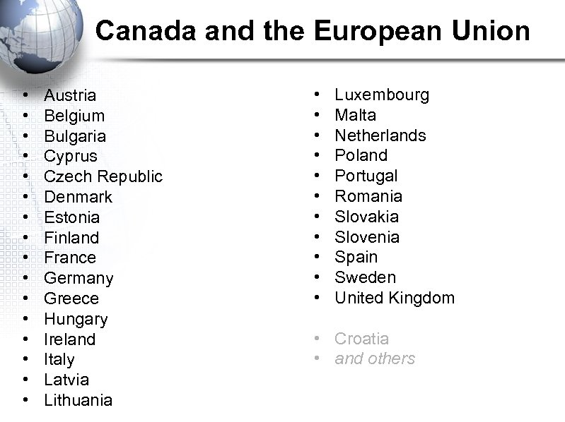Canada and the European Union • • • • Austria Belgium Bulgaria Cyprus Czech