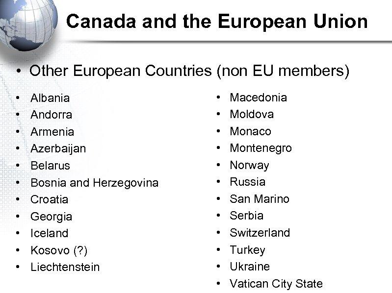 Canada and the European Union • Other European Countries (non EU members) • •