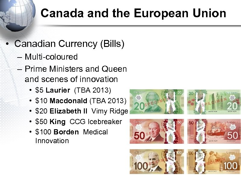 Canada and the European Union • Canadian Currency (Bills) – Multi-coloured – Prime Ministers